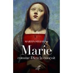Marie comme Dieu la conçoit...